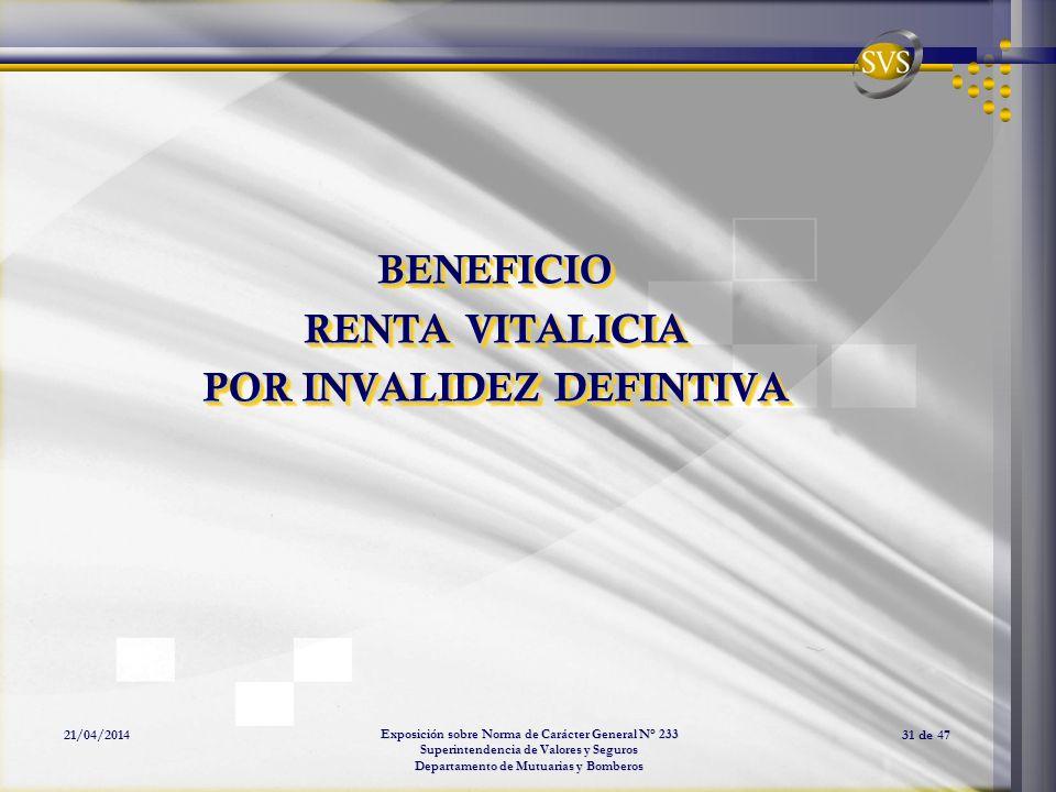 Exposición sobre Norma de Carácter General N° 233 Superintendencia de Valores y Seguros Departamento de Mutuarias y Bomberos 21/04/201431 de 47 BENEFI