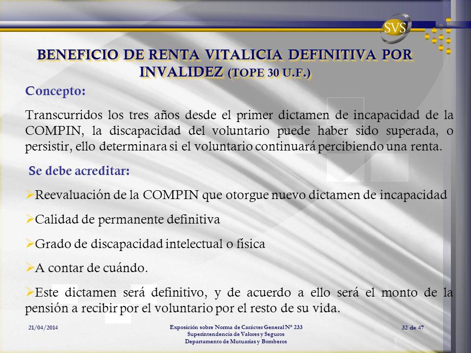 Exposición sobre Norma de Carácter General N° 233 Superintendencia de Valores y Seguros Departamento de Mutuarias y Bomberos 21/04/201432 de 47 BENEFI