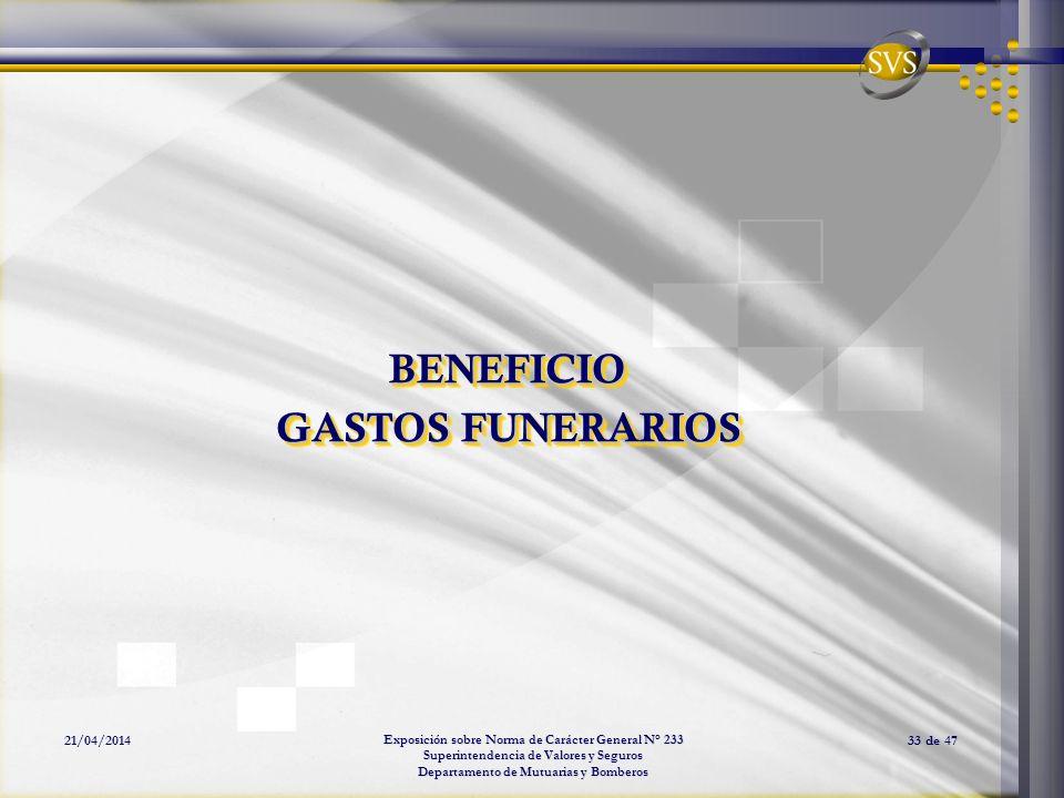 Exposición sobre Norma de Carácter General N° 233 Superintendencia de Valores y Seguros Departamento de Mutuarias y Bomberos 21/04/201433 de 47 BENEFI