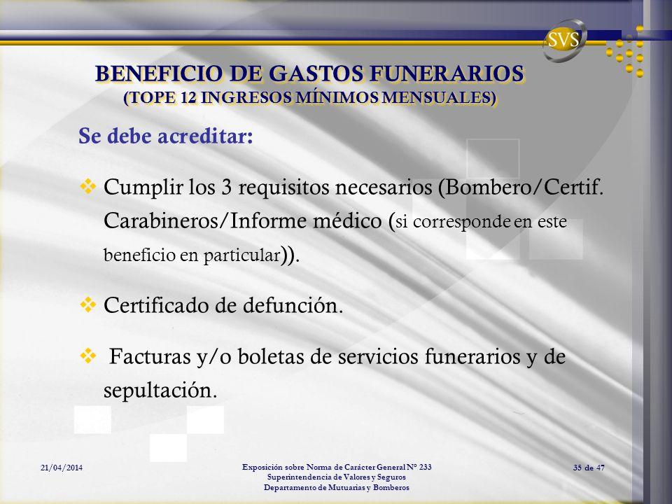 Exposición sobre Norma de Carácter General N° 233 Superintendencia de Valores y Seguros Departamento de Mutuarias y Bomberos 21/04/201435 de 47 BENEFI