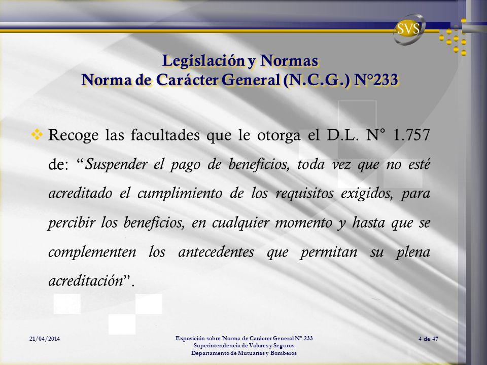 Exposición sobre Norma de Carácter General N° 233 Superintendencia de Valores y Seguros Departamento de Mutuarias y Bomberos 21/04/20144 de 47 Legisla