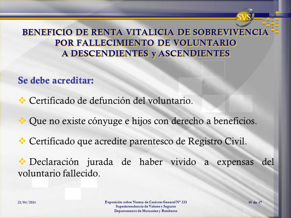 Exposición sobre Norma de Carácter General N° 233 Superintendencia de Valores y Seguros Departamento de Mutuarias y Bomberos 21/04/201440 de 47 BENEFI