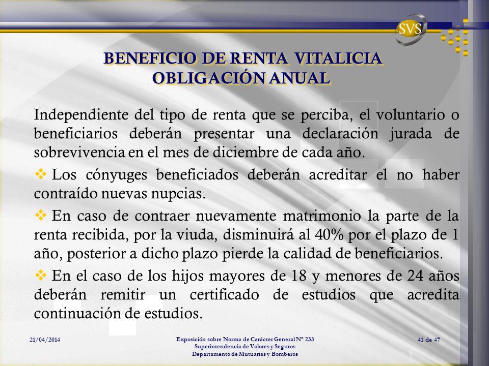 Exposición sobre Norma de Carácter General N° 233 Superintendencia de Valores y Seguros Departamento de Mutuarias y Bomberos 21/04/201441 de 47 BENEFI