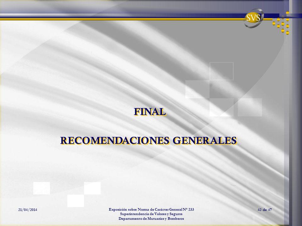Exposición sobre Norma de Carácter General N° 233 Superintendencia de Valores y Seguros Departamento de Mutuarias y Bomberos 21/04/201442 de 47 FINAL