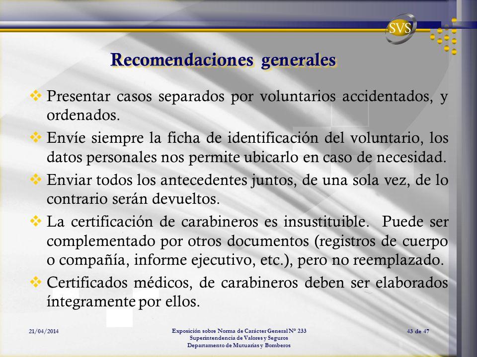 Exposición sobre Norma de Carácter General N° 233 Superintendencia de Valores y Seguros Departamento de Mutuarias y Bomberos 21/04/201443 de 47 Recome