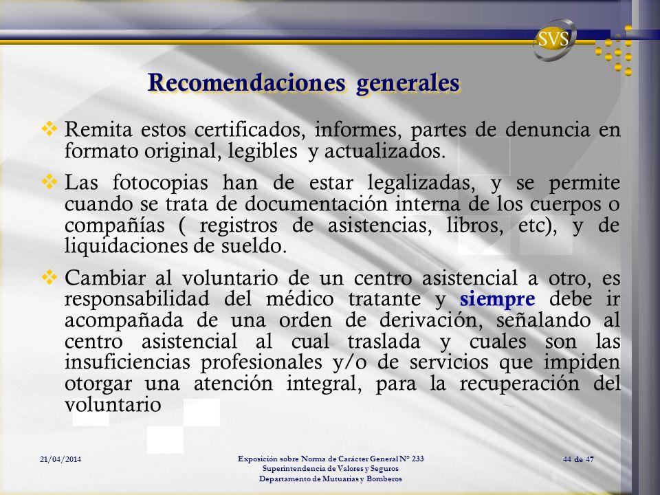 Exposición sobre Norma de Carácter General N° 233 Superintendencia de Valores y Seguros Departamento de Mutuarias y Bomberos 21/04/201444 de 47 Recome