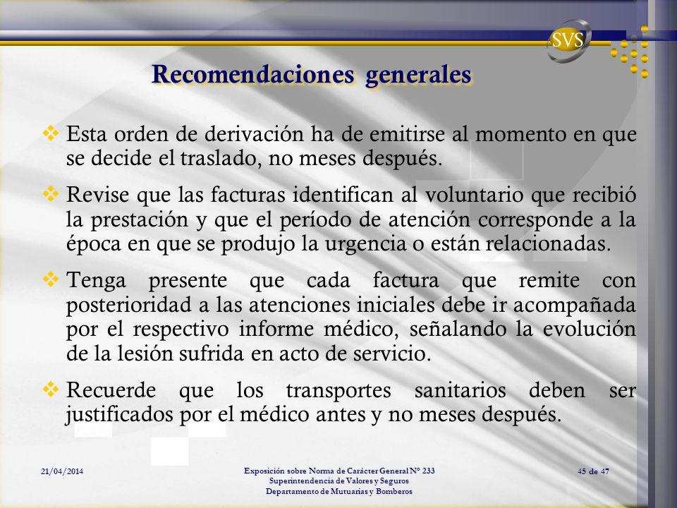 Exposición sobre Norma de Carácter General N° 233 Superintendencia de Valores y Seguros Departamento de Mutuarias y Bomberos 21/04/201445 de 47 Recome