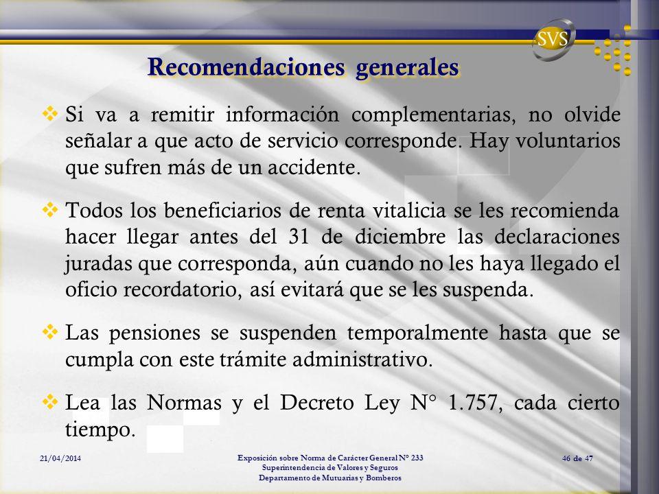 Exposición sobre Norma de Carácter General N° 233 Superintendencia de Valores y Seguros Departamento de Mutuarias y Bomberos 21/04/201446 de 47 Recome