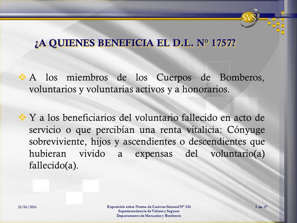 Exposición sobre Norma de Carácter General N° 233 Superintendencia de Valores y Seguros Departamento de Mutuarias y Bomberos 21/04/20145 de 47 ¿A QUIE