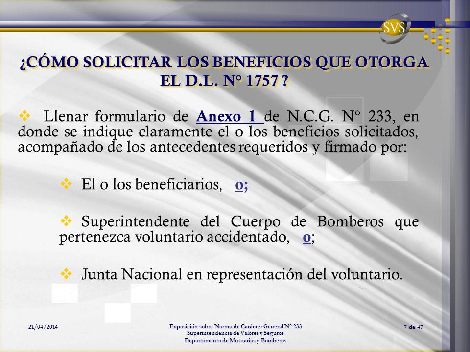 Exposición sobre Norma de Carácter General N° 233 Superintendencia de Valores y Seguros Departamento de Mutuarias y Bomberos 21/04/20147 de 47 ¿CÓMO S
