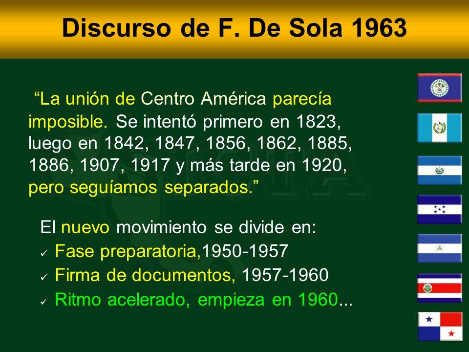Discurso de F. De Sola 1963 La unión de Centro América parecía imposible.