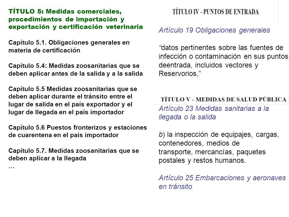 TÍTULO 5: Medidas comerciales, procedimientos de importación y exportación y certificación veterinaria Capítulo 5.1. Obligaciones generales en materia
