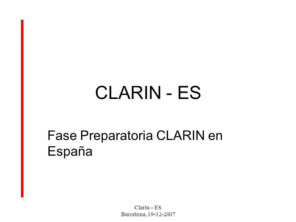 Clarin – ES Barcelona, 19-12-2007 Federación Clarin (3) Despliegue de la red grid: funcionalidades, identificación específica de recursos, y protocolos de sincronización, identificación y autenticación.