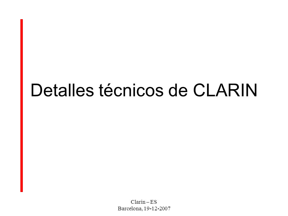 Clarin – ES Barcelona, 19-12-2007 Detalles técnicos de CLARIN