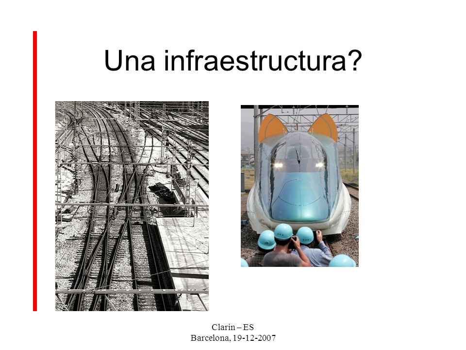 Clarin – ES Barcelona, 19-12-2007 Una infraestructura