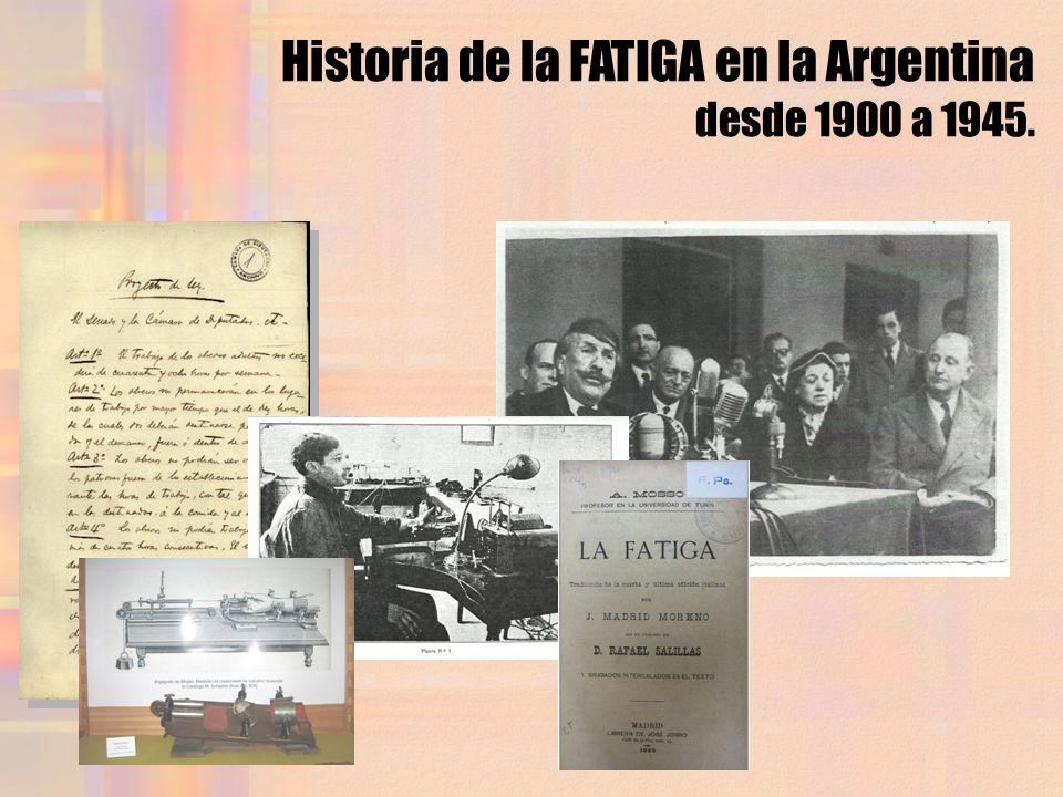 Historia de la FATIGA en la Argentina desde 1900 a 1945.