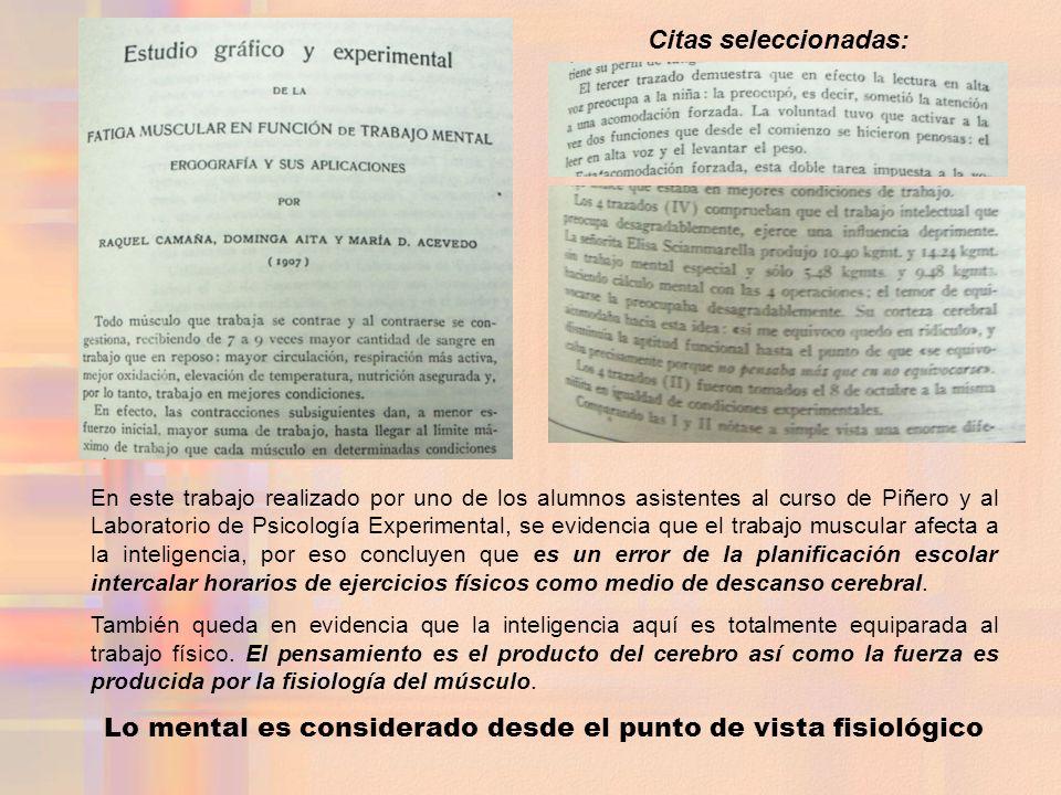 Citas seleccionadas: En este trabajo realizado por uno de los alumnos asistentes al curso de Piñero y al Laboratorio de Psicología Experimental, se ev