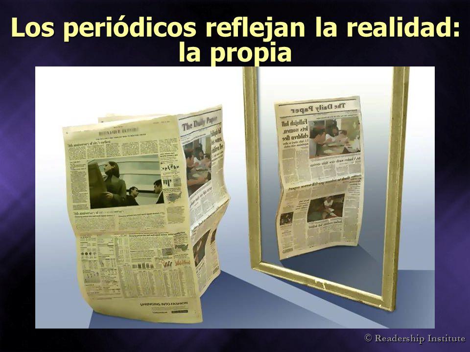 © Readership Institute Los periódicos reflejan la realidad: la propia
