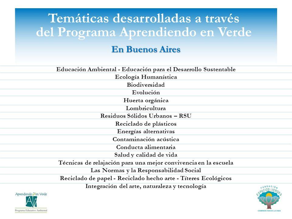 En Buenos Aires Educación Ambiental - Educación para el Desarrollo Sustentable Ecología Humanística Biodiversidad Evolución Huerta orgánica Lombricult