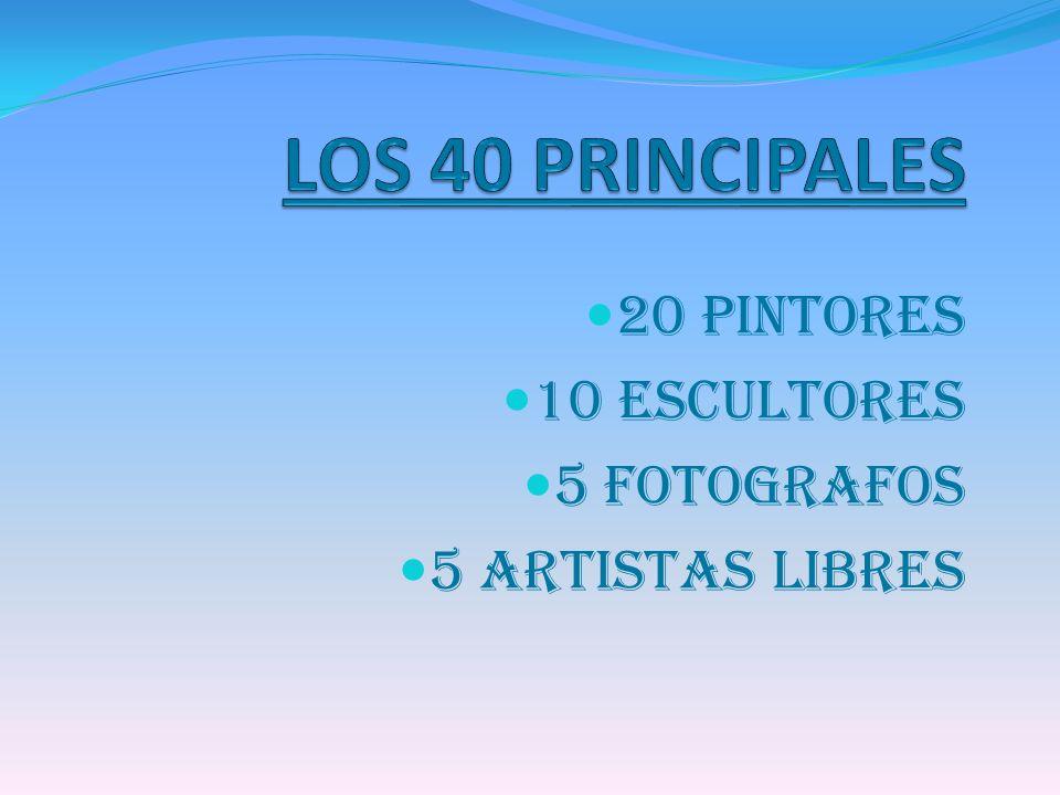 20 PINTORES 10 ESCULTORES 5 FOTOGRAFOS 5 ARTISTAS LIBRES