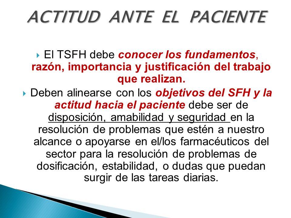 El TSFH debe conocer los fundamentos, razón, importancia y justificación del trabajo que realizan. Deben alinearse con los objetivos del SFH y la acti