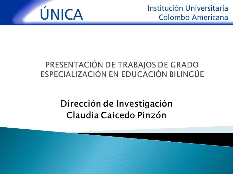 Dirección de Investigación Claudia Caicedo Pinzón