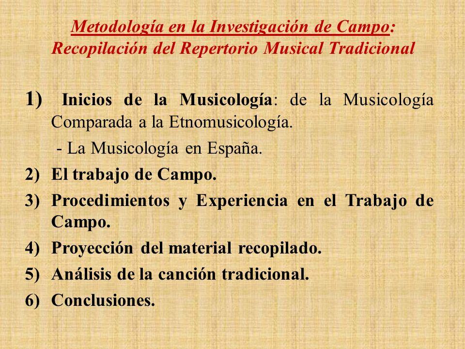 Metodología en la Investigación de Campo: Recopilación del Repertorio Musical Tradicional 1) Inicios de la Musicología: de la Musicología Comparada a