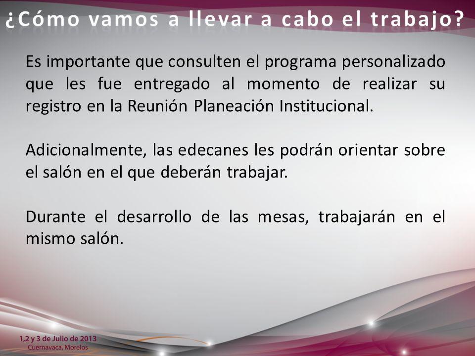 Es importante que consulten el programa personalizado que les fue entregado al momento de realizar su registro en la Reunión Planeación Institucional.