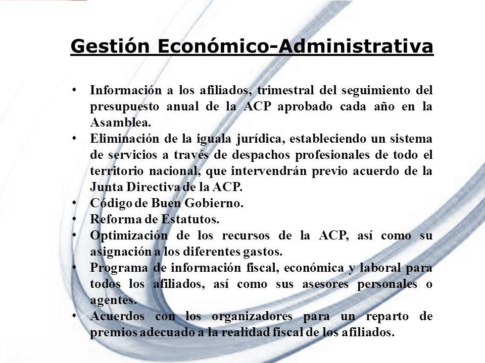 Page 6 Powerpoint Templates Gestión Económico-Administrativa Información a los afiliados, trimestral del seguimiento del presupuesto anual de la ACP a