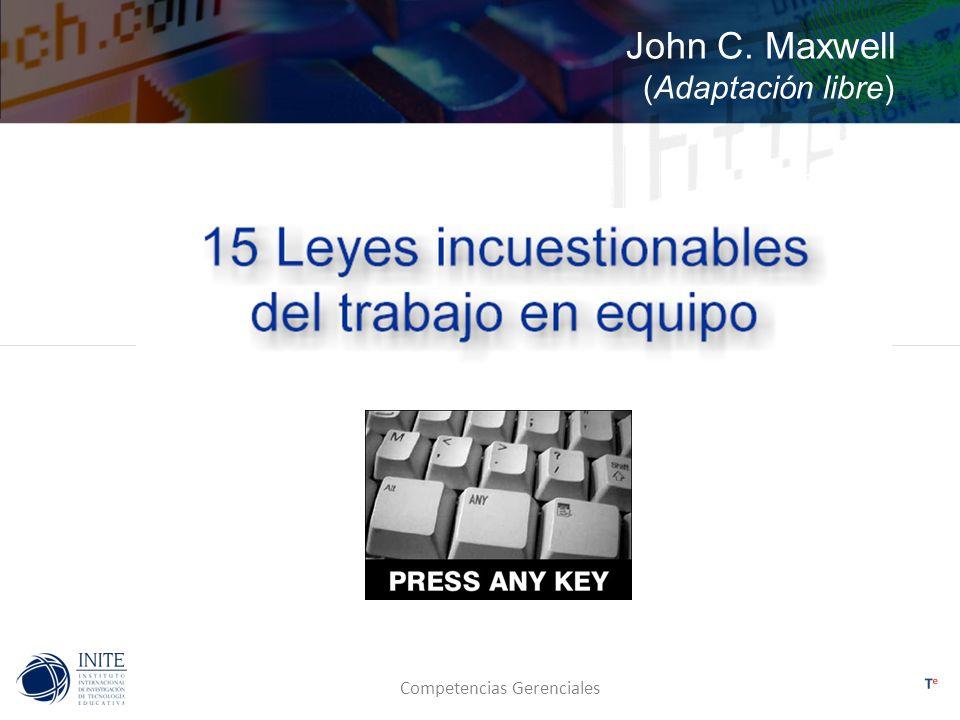 Competencias Gerenciales John C. Maxwell (Adaptación libre)