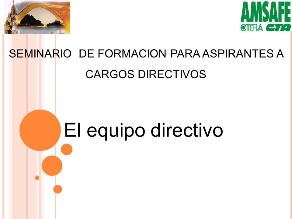El equipo directivo SEMINARIO DE FORMACION PARA ASPIRANTES A CARGOS DIRECTIVOS