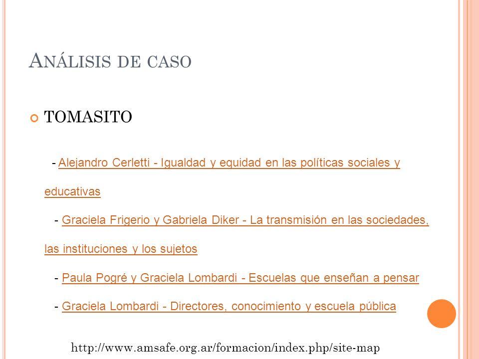 A NÁLISIS DE CASO TOMASITO - Alejandro Cerletti - Igualdad y equidad en las políticas sociales y educativasAlejandro Cerletti - Igualdad y equidad en