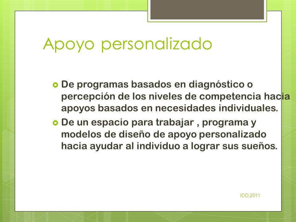 Apoyo personalizado De programas basados en diagnóstico o percepción de los niveles de competencia hacia apoyos basados en necesidades individuales. D