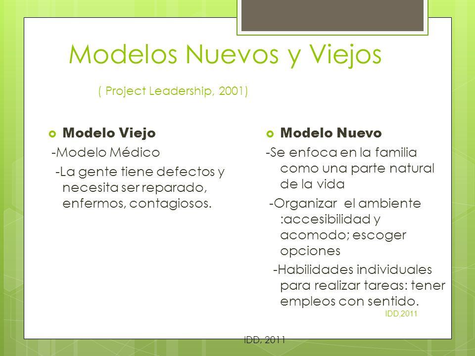 Modelos Nuevos y Viejos ( Project Leadership, 2001) Modelo Viejo -Modelo Médico -La gente tiene defectos y necesita ser reparado, enfermos, contagioso