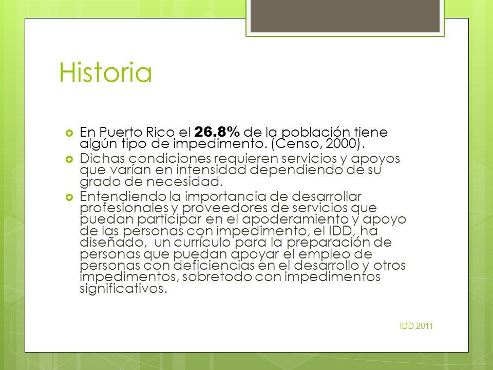 Historia (continuación)… Para evaluar la competencias del Empleador de Empleo Sostenido, se utilizo el modulo Instruccional de The Maine Employment Currículo for Employment Support Personnel el cual fue traducido a español.