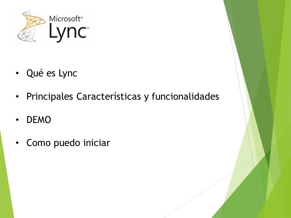 Qué es Lync Principales Características y funcionalidades DEMO Como puedo iniciar