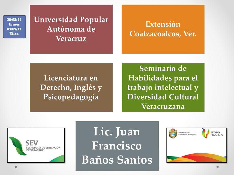 Universidad Popular Autónoma de Veracruz Extensión Coatzacoalcos, Ver. Licenciatura en Derecho, Inglés y Psicopedagogía Seminario de Habilidades para