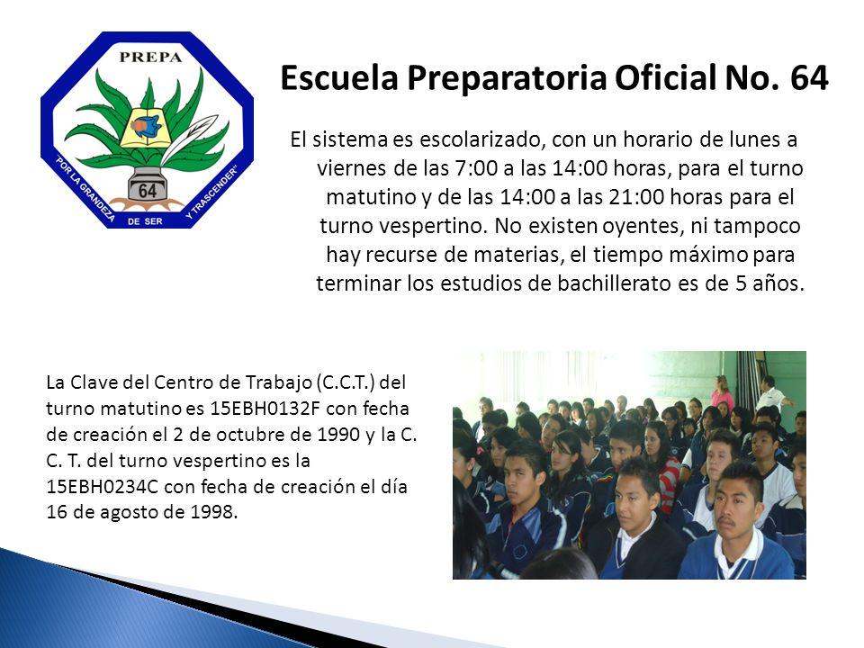 El sistema es escolarizado, con un horario de lunes a viernes de las 7:00 a las 14:00 horas, para el turno matutino y de las 14:00 a las 21:00 horas p