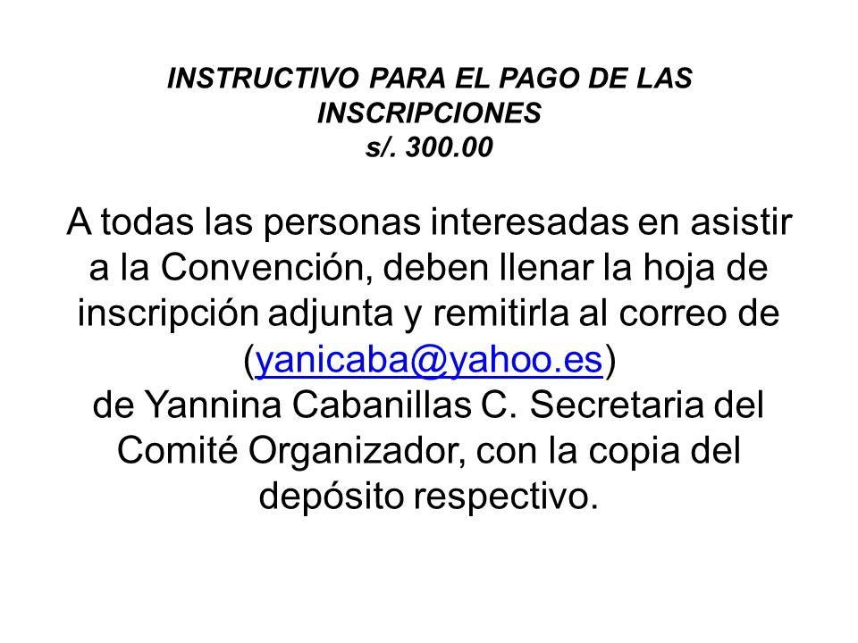 El depósito se debe realizar de la siguiente manera: Banco Scotiabank Perú S.A.