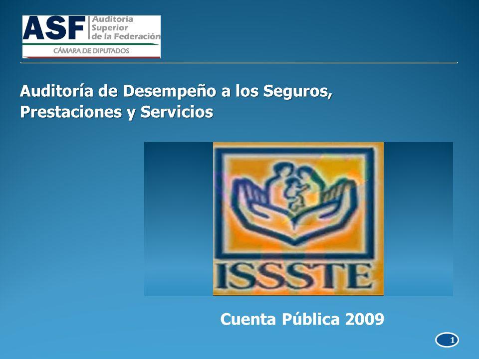 Cuenta Pública 2009 Auditoría de Desempeño a los Seguros, Prestaciones y Servicios 1