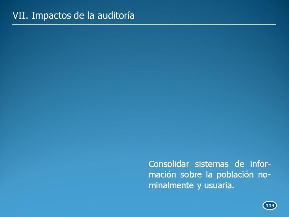 114 Consolidar sistemas de infor- mación sobre la población no- minalmente y usuaria.