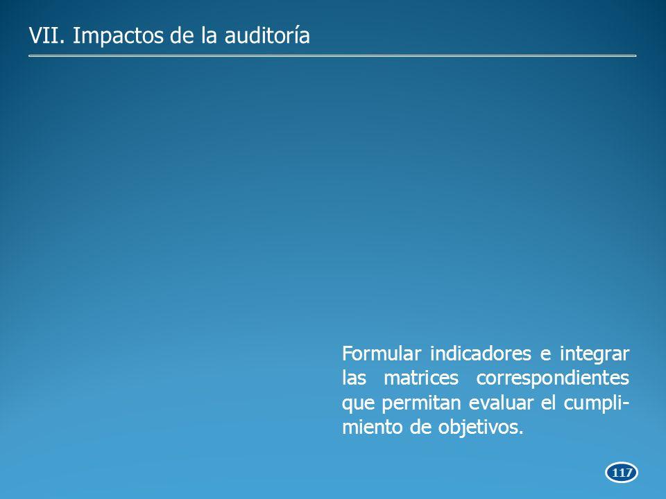 117 Formular indicadores e integrar las matrices correspondientes que permitan evaluar el cumpli- miento de objetivos.