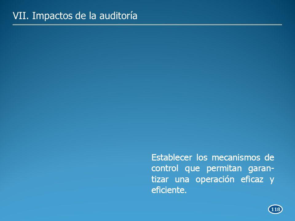 118 Establecer los mecanismos de control que permitan garan- tizar una operación eficaz y eficiente.