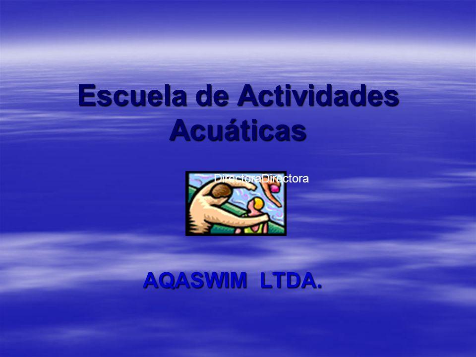 Escuela de Actividades Acuáticas AQASWIM LTDA. DirectoraDirectora