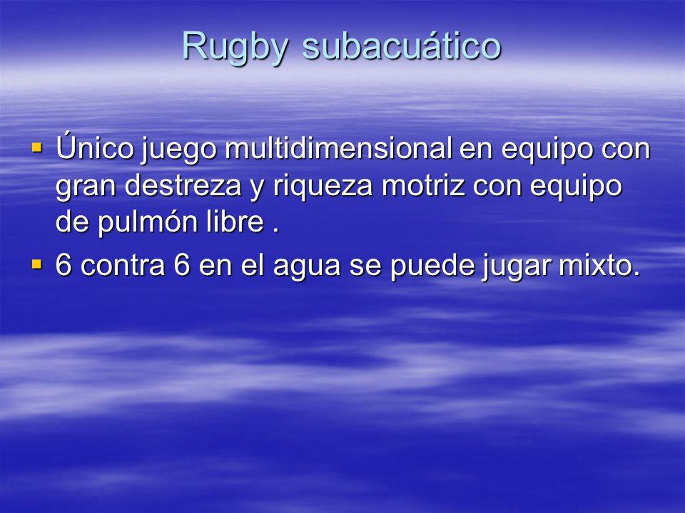 Rugby subacuático Único juego multidimensional en equipo con gran destreza y riqueza motriz con equipo de pulmón libre. Único juego multidimensional e