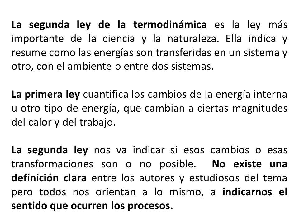 La segunda ley de la termodinámica es la ley más importante de la ciencia y la naturaleza.