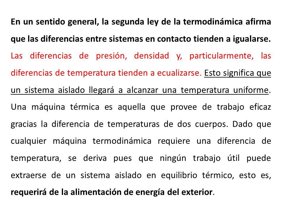 En un sentido general, la segunda ley de la termodinámica afirma que las diferencias entre sistemas en contacto tienden a igualarse.