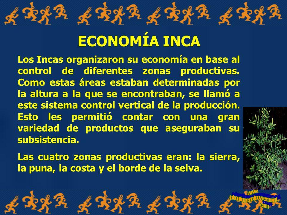 LA BASE DE LA ECONOMÍA INCAICA LA TIERRA: ( SUBSISTENCIA DEL INCANATO )