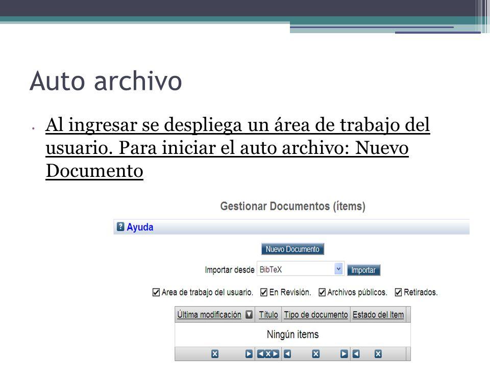 Auto archivo Al ingresar se despliega un área de trabajo del usuario. Para iniciar el auto archivo: Nuevo Documento