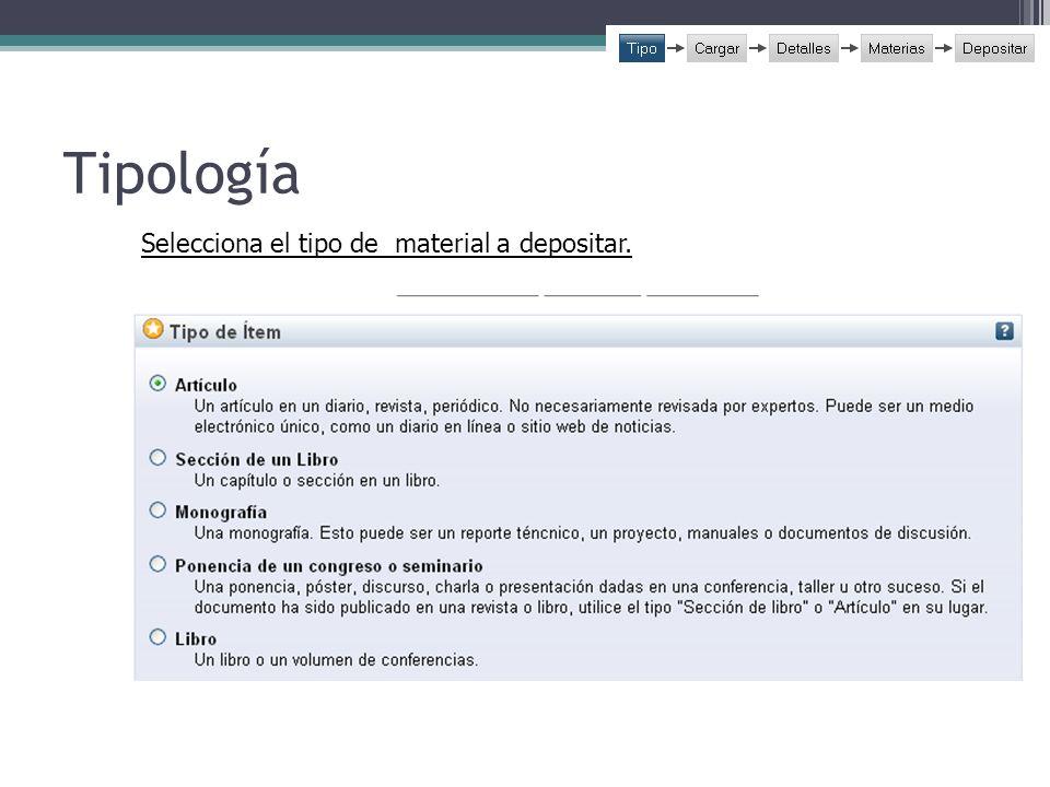 Tipología Selecciona el tipo de material a depositar.